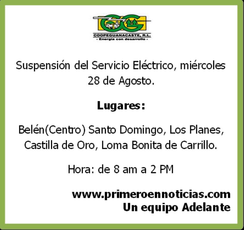 Este próximo 28 de Agosto, no habrá servicio eléctrico en las Comunidades de: Belén (Centro) Santo Domingo, Los Planes, Castilla de Oro, Loma Bonita de Carrillo