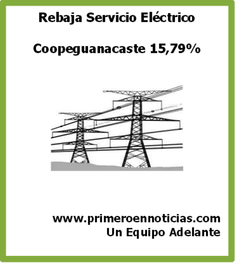 Aresep aprueba rebaja de 15,79% en tarifas eléctricas, de Coopeguanacaste RL